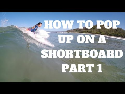 How To Pop Up On A Shortboard, Part 1