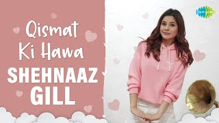 Shehnaaz Gill | Official Video | Qismat Ki Hawa Kabhi Naram Kabhi Garam | Dance Cover