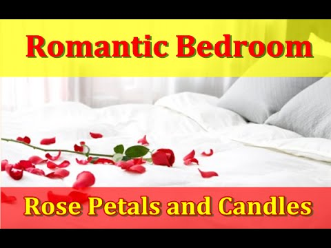 Romantic Bedroom ideas with Rose petals and Candles for Couples - YouTube
