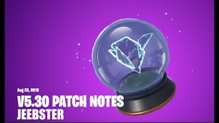 V5.30 Patch Notes (FORTNITE)