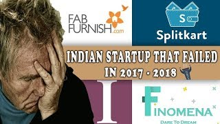 TOP 10 INDIAN STARTUPS THAT FAILED IN 2018 | Part 2