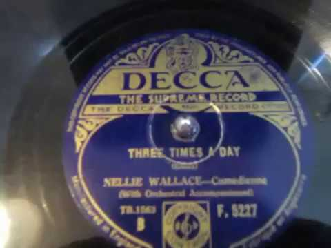 Nellie Wallace - Three Times A Day - Music Hall Song - 78 rpm