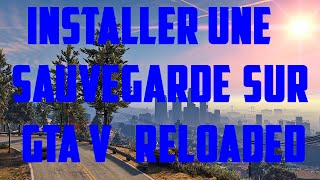 Installer une Sauvegarde | GTA 5 PC Reloaded