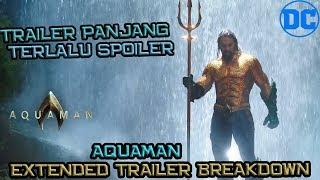Trailer Yang Terlalu Ngebocorin Filmnya | DC Tidak Lagi Dark | Aquaman Extended Trailer Breakdown