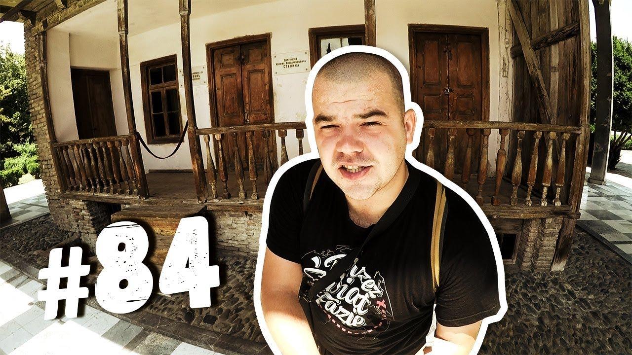 #84 Przez Świat na Fazie – Gruzja – Dom Stalina w Gori