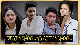 DESI SCHOOL vs CITY SCHOOL ft. I am Desi World || Rachit Rojha