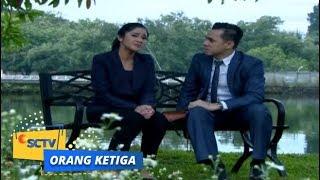 Highlight Orang Ketiga: Tak Ada Kata Balikan Untuk Hubungan Afifah dan Aris   Episode 105