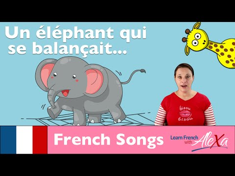 Un éléphant qui se balançait (French songs for kids with Learn French With Alexa)