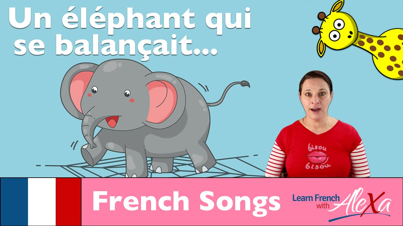 d25eeca4a4149e Un éléphant qui se balançait (French songs for kids with Learn French With  Alexa)