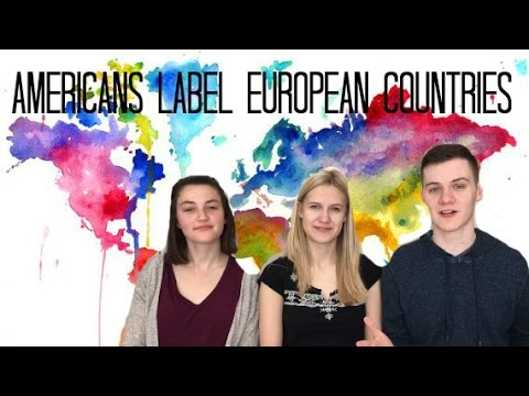 AMERICANS LABEL EUROPEAN COUNTRIES