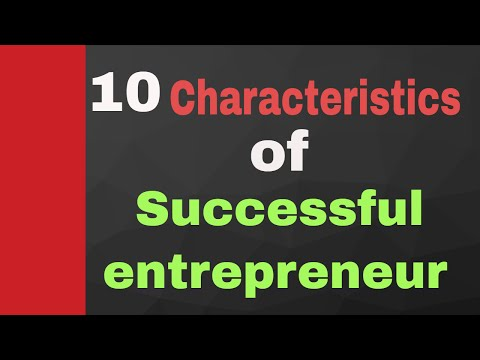 10 Characteristics of Successful Entrepreneur | successful entrepreneurs | famous entrepreneurs