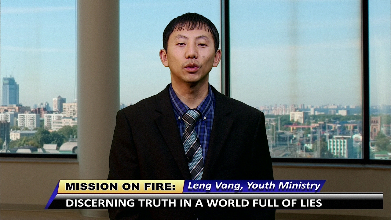 MISSION ON FIRE: Discerning truth in a world full of lies with Leng Vang, Youth Ministry.