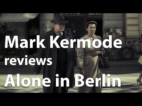 Mark Kermode reviews Alone in Berlin