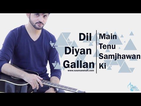 Dil Diyan Gallan   Main Tenu Samjhawan Ki   Nauman Shafi   Atif Aslam   Rahat Fateh Ali Khan