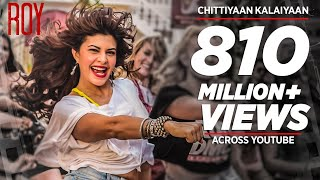 Chittiyaan Kalaiyaan (Full Video Song) | Roy (2015)