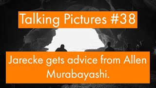 Talking Pictures #38 - Jarecke talks with Allen Murabayashi about coping with lost jobs