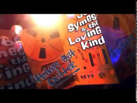 Joe Symes and The Loving Kind : Things Get Better