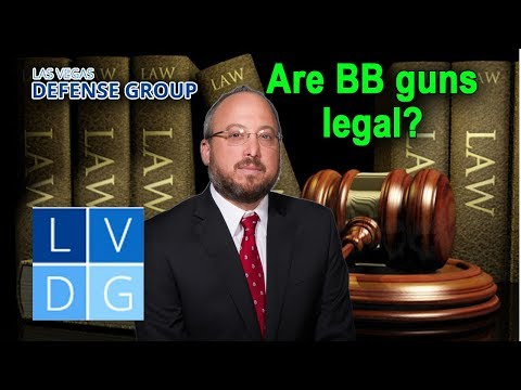 Are BB guns legal in Nevada? (by Las Vegas criminal defense attorneys)