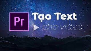 Premiere Cơ bản - Tập 5- Cách chèn Text vào video trong Adobe Premiere