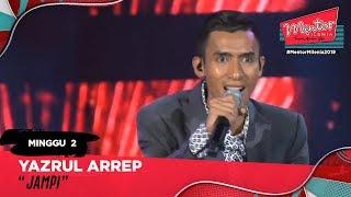 Jampi - Yazrul Arrep l Minggu 2 | Mentor Milenia 2019