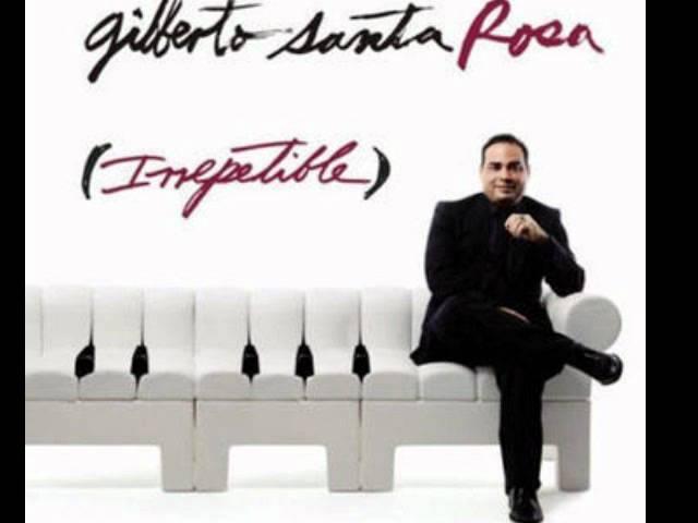 Gilberto Santa Rosa-Y tu, y Yo