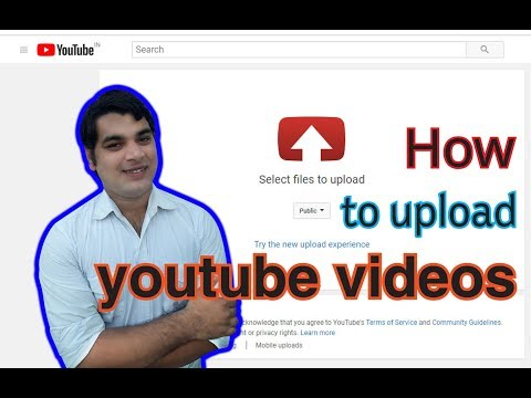 HOW TO UPLAOD VIDEO ON YOUTUBE 2019