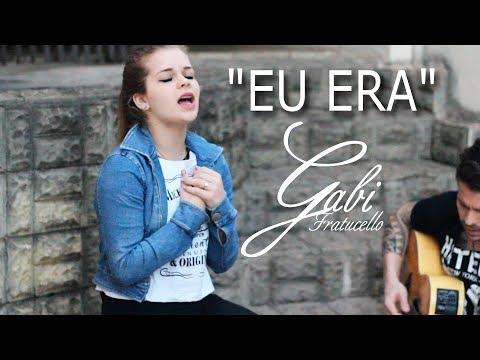 EU ERA (Versão Feminina) - Gabi Fratucello