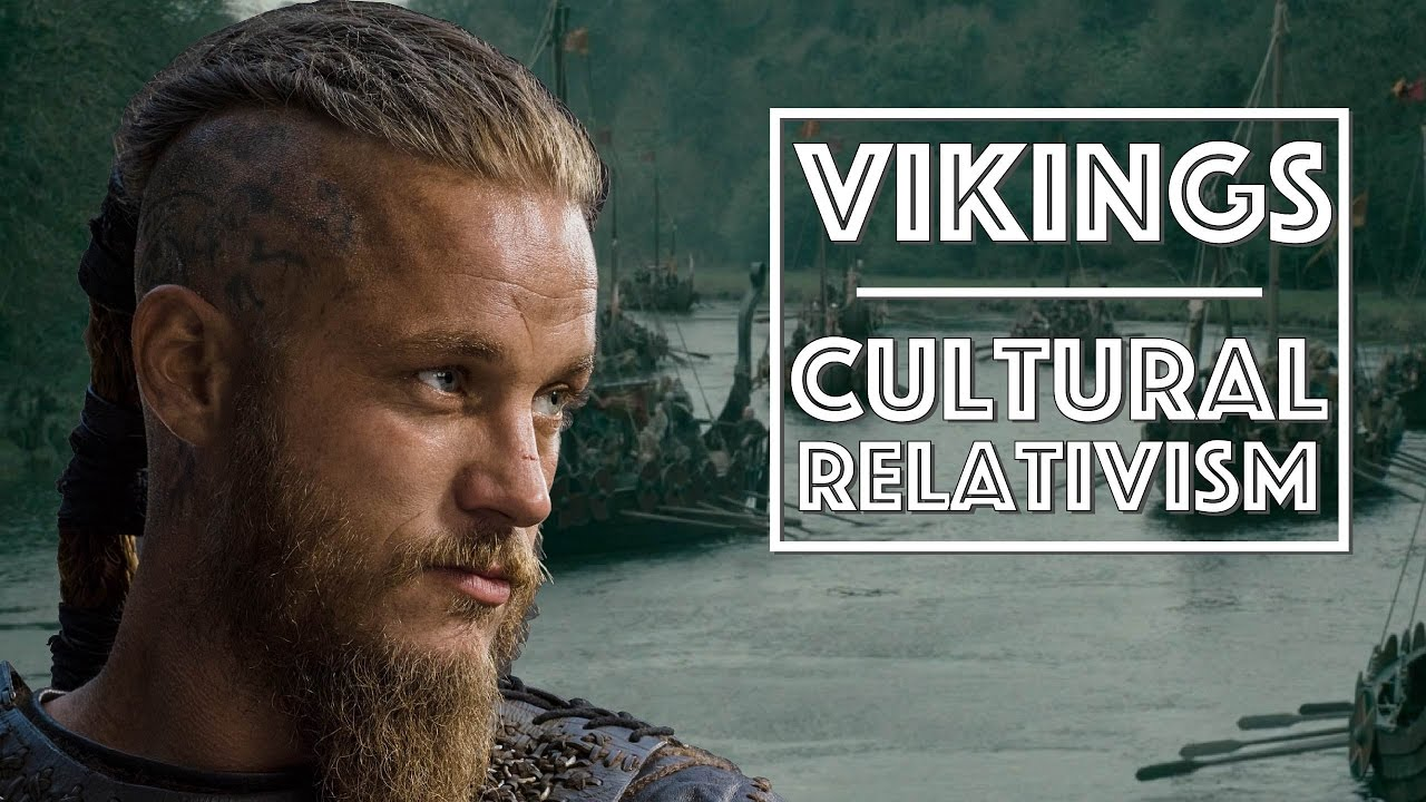 Vikings  Cultural Relativism Video Essay  Youtube Vikings  Cultural Relativism Video Essay