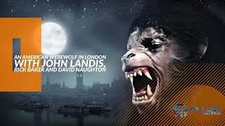 HHN 2014: An American Werewolf in London with John Landis, Rick Baker and David Naughton