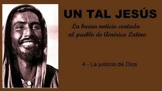 LA JUSTICIA DE DIOS - UN TAL JESÚS - 4/144