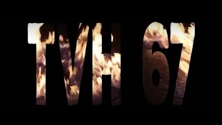 TVH 67 // Intro