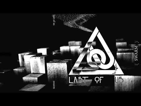 Last Of Us - Swarm [Full Album]