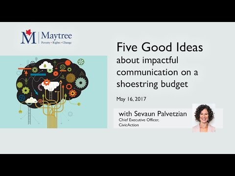 Five Good Ideas about impactful communication on a shoestring budget with Sevaun Palvetzian (2017)