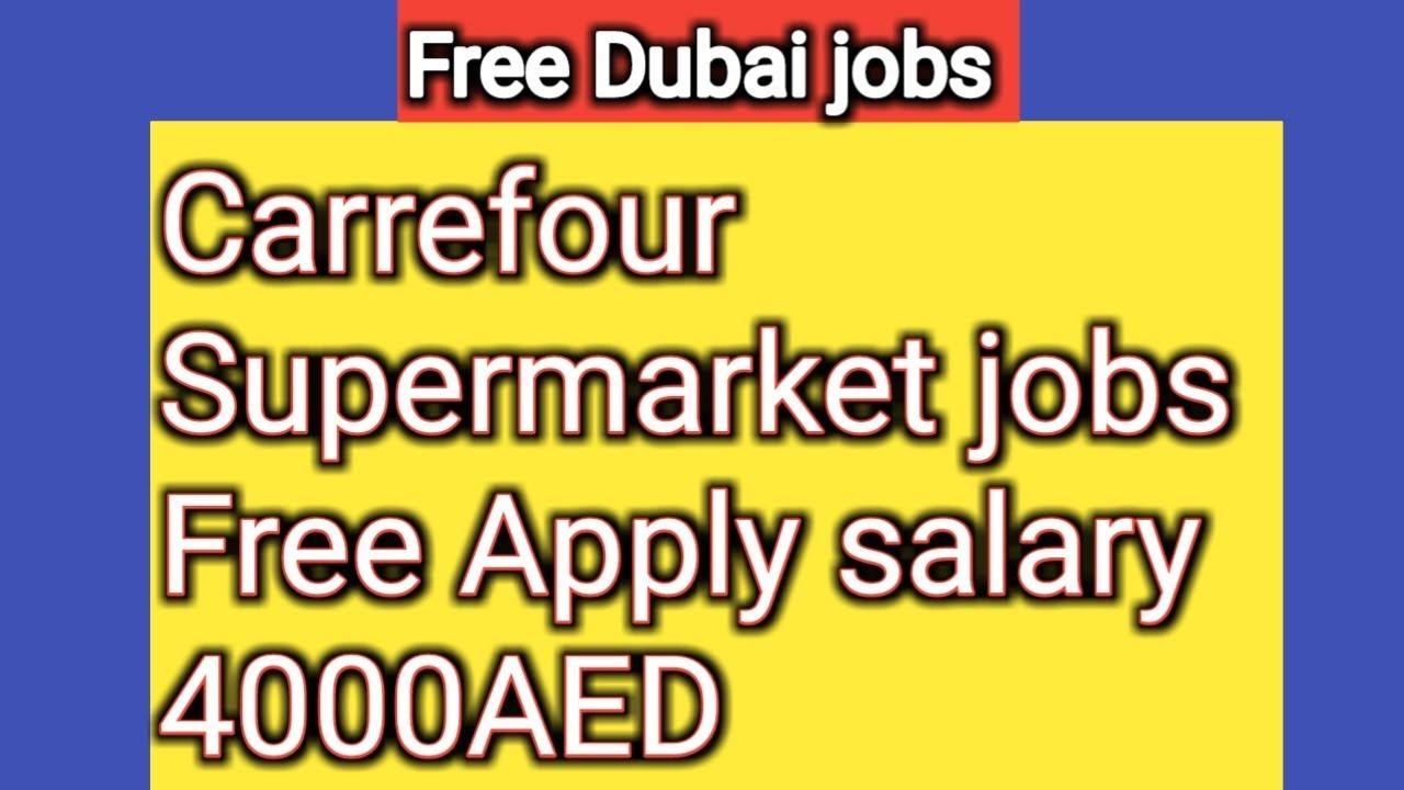 Free Dubai Jobs Carrefour Supermarket Job Salary 4000aed 0aed Apply
