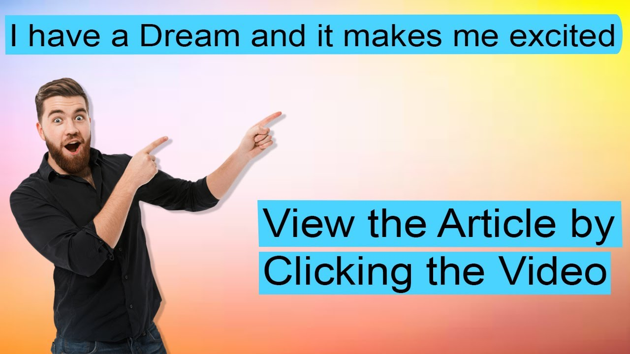 I have a Dream and it makes me excited    #ArticleGallery