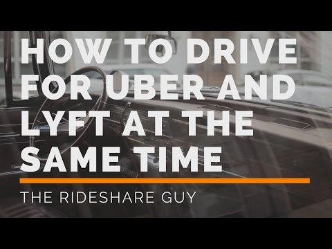 How to Drive for Uber and Lyft at the Same Time