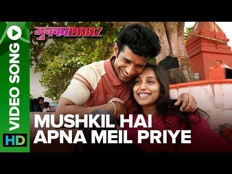 Mushkil Hai Apna Meil Priye Full Video Song | Mukkabaaz Video Songs