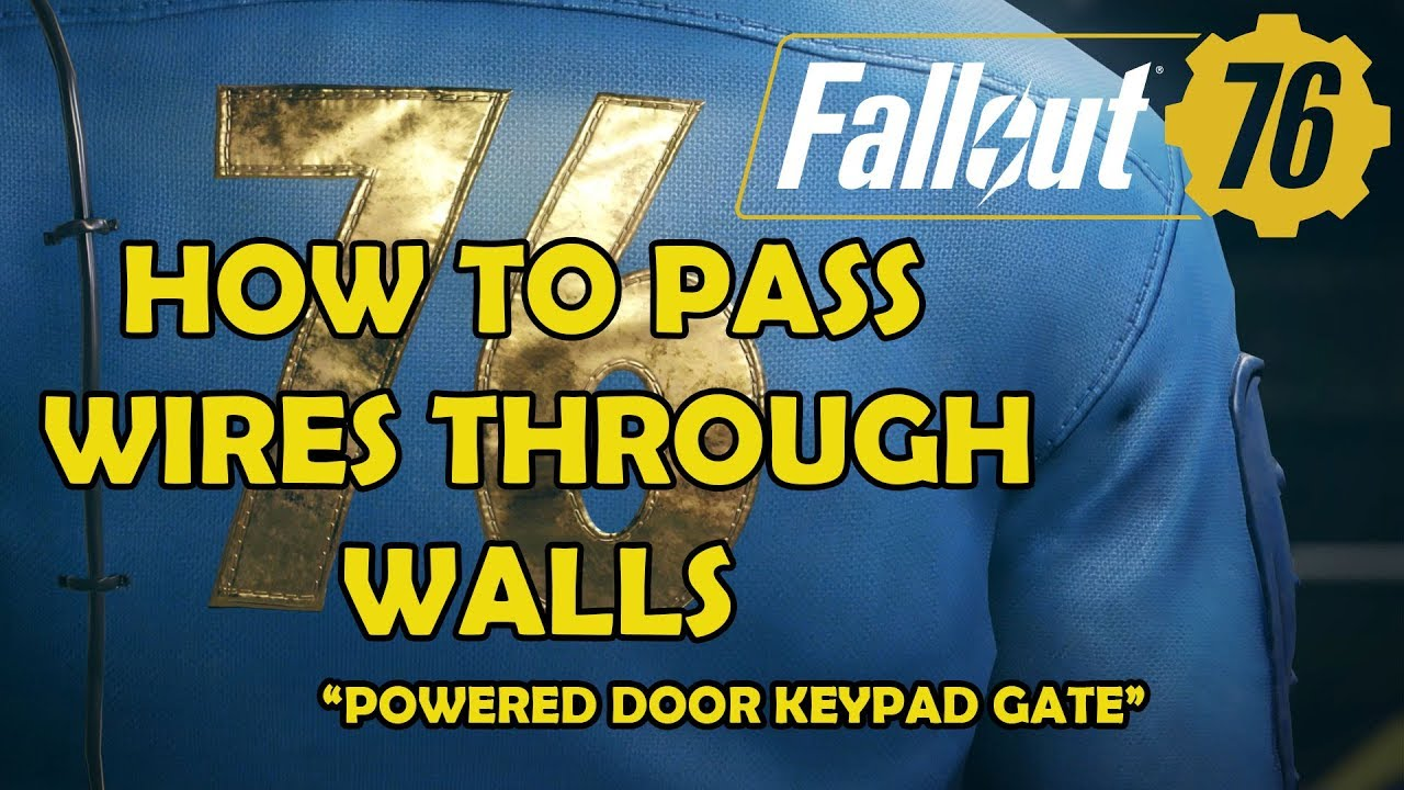 Fallout 76 How To Run Wires Through Walls: Fallout 76 - How To Pass Wires Through Walls - Powered Door Keypad rh:youtube.com,Design