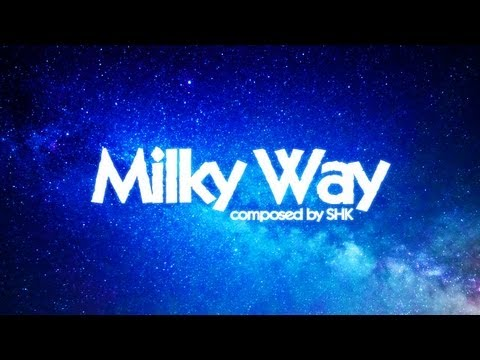 SHK - Milky Way