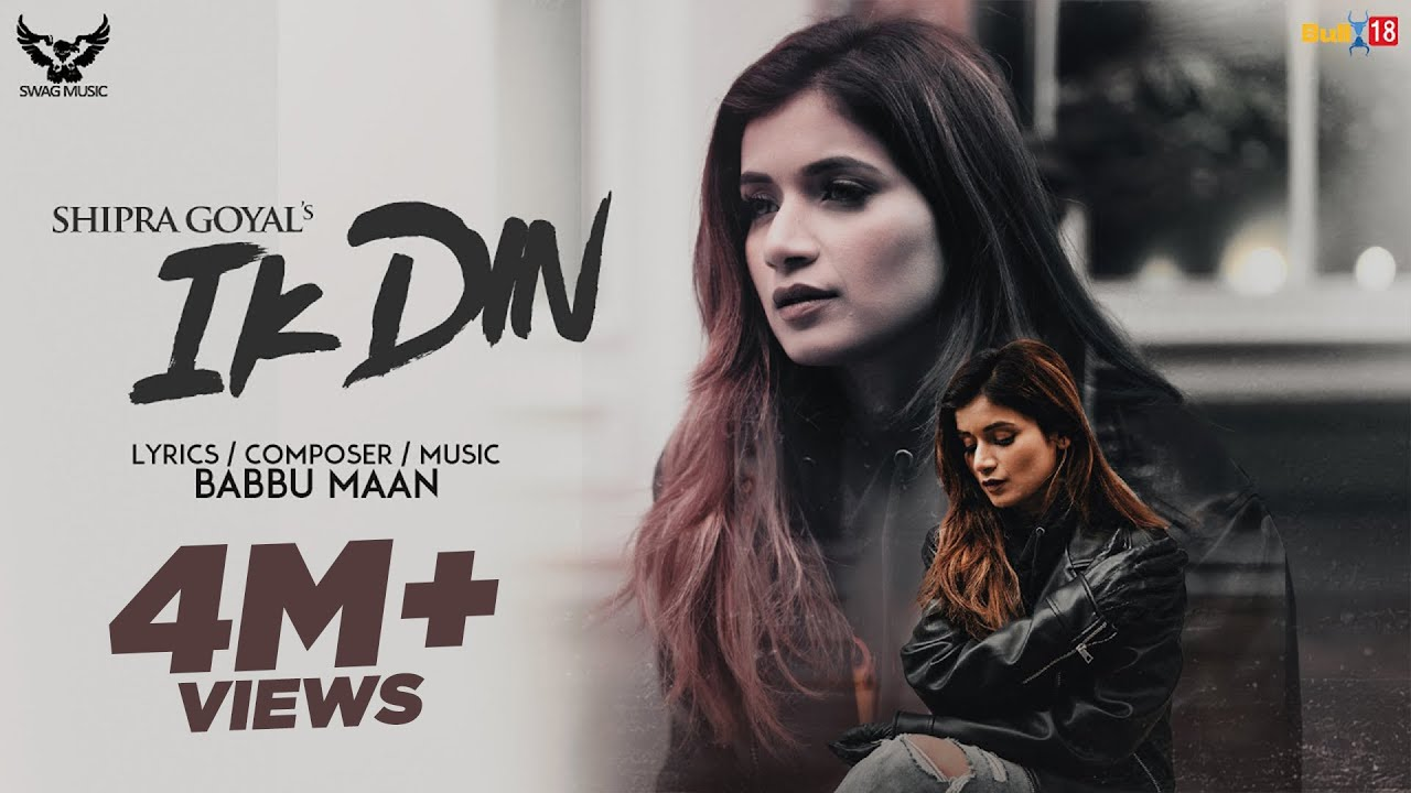Ik Din : Shipra Goyal | Babbu Maan | Official Video | New Punjabi Songs 2020