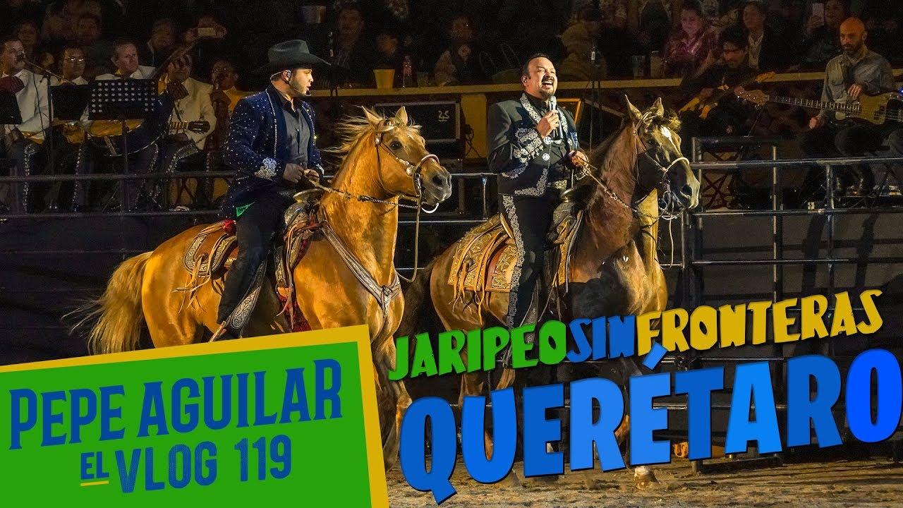 Pepe Aguilar - El Vlog 119 - Jaripeo Sin Fronteras - Querétaro