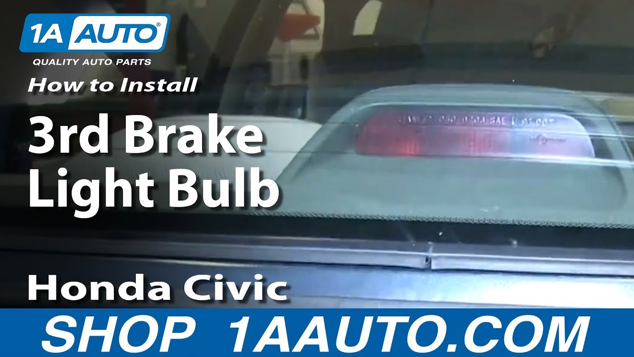 How To Install Replace 3rd Brake Light Bulb 1992 00 Honda Civic Interior Youtube