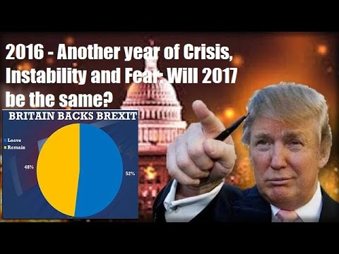 2016 - Another year of Crisis, Instability and Fear: Will 2017 be the same
