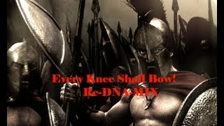 Every Knee Shall Bow/Christ has your back RE-DNA-MIX
