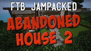 Abandoned House 2 Hardcore Questing Mod Pack - FTB JamPacked Entry! [HQM]