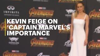 Kevin Feige on 'Captain Marvel's Importance