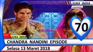 Chandra Nandini Episode 70 ❤ Selasa 13 Maret 2018 ❤ Suka India