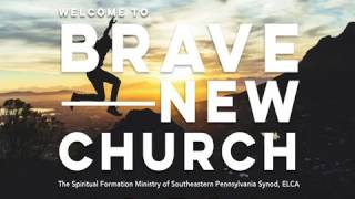 Why Brave New Church?