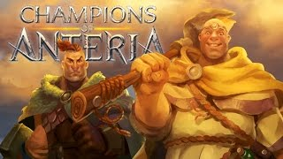 Champions of Anteria - Meeting the Champions! - Champions of Anteria Gameplay