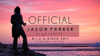 Jason Parker feat. Johnny D - Nightshift (R.I.C.K. Video Edit) [Official Video HD]